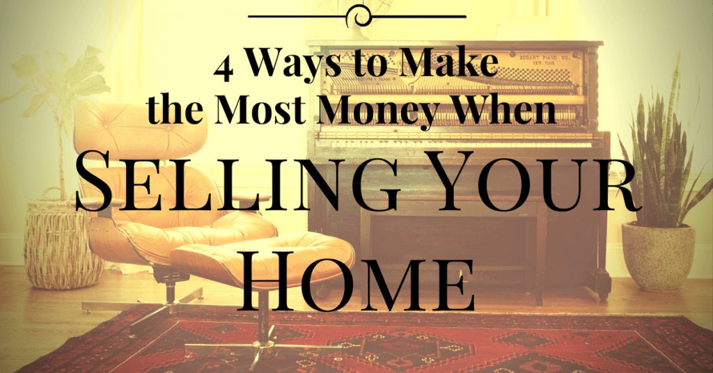 4 best ways to make the most money when selling gratz for How to sell your house for top dollar